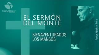 Embedded thumbnail for Bienaventurados los mansos - Abraham Peña - El sermón del monte