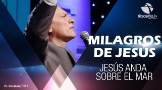 Embedded thumbnail for Jesús anda sobre el mar - Abraham Peña - Milagros de Jesús