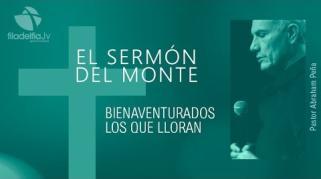 Embedded thumbnail for Bienaventurados los que lloran - Abraham Peña - El sermón del monte