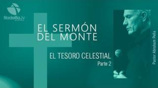 Embedded thumbnail for El tesoro celestial 2 - Abraham Peña - El sermón del monte