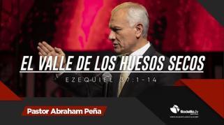 Embedded thumbnail for El valle de los huesos secos - Abraham Peña - Profecías apocalípticas