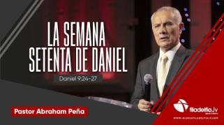 Embedded thumbnail for La semana setenta de Daniel - Abraham Peña - Profecías apocalípticas