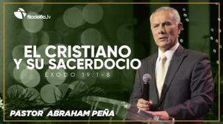 Embedded thumbnail for El cristiano y su sacerdocio - Abraham Peña - Éxodo judío