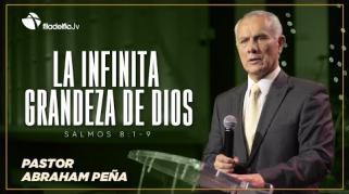 Embedded thumbnail for La infinita grandeza de Dios - Abraham Peña - Lecciones de vida