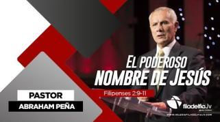 Embedded thumbnail for El poderoso nombre de Jesús - Abraham Peña - La revelación de Jesucristo