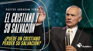 Embedded thumbnail for El cristiano y su salvación - Abraham Peña
