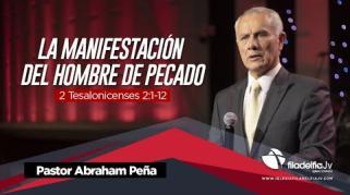 Embedded thumbnail for La manifestación del hombre de pecado - Abraham Peña - Profecías apocalípticas