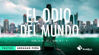Embedded thumbnail for El odio del mundo - Abraham Peña - La revelación de Jesucristo