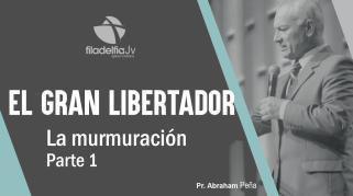 Embedded thumbnail for La murmuración 1 - Abraham Peña - El gran libertador