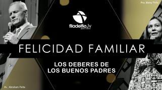 Embedded thumbnail for Los Deberes de los Buenos Padres - Pastores Abraham y Betty Peña - La Felicidad Familiar