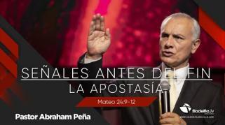 Embedded thumbnail for Señales antes de fin, la apostasía - Abraham Peña - Profecías apocalípticas