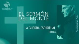 Embedded thumbnail for La guerra espiritual 3 - Abraham Peña - El sermón del monte