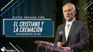 Embedded thumbnail for El cristiano y la cremación - Abraham Peña