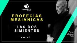 Embedded thumbnail for Las dos Simientes 1 - Abraham Peña  - Profecías Mesiánicas