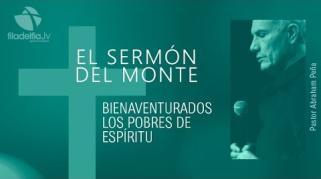 Embedded thumbnail for Bienaventurados los pobres en espíritu - Abraham Peña - El sermón del monte