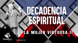 Embedded thumbnail for La mujer virtuosa 2 - Abraham Peña - Decadencia Espiritual