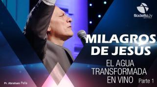 Embedded thumbnail for El Agua Transformada en Vino 1 - Abraham Peña - Milagros de Jesús