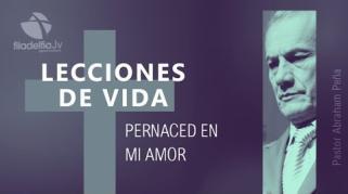 Embedded thumbnail for Permaneced en mi amor - Abraham Peña - Lecciones de vida
