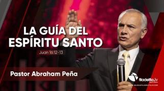 Embedded thumbnail for La guía del Espíritu Santo - Abraham Peña - La obra del Espíritu Santo