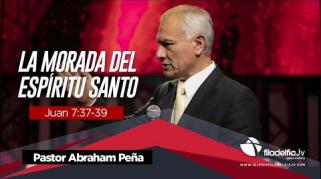Embedded thumbnail for La morada del Espíritu Santo - Abraham Peña - La obra del Espíritu Santo