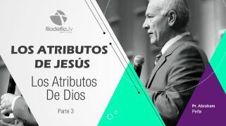 Embedded thumbnail for Los atributos de Dios - Abraham Peña - Los atributos de Jesús