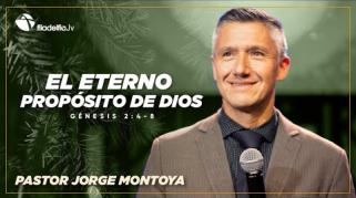 Embedded thumbnail for El eterno propósito de Dios - Jorge Montoya